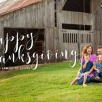 A Thanksgiving Message From our Family to Yours!