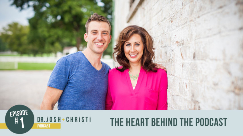 #1: Meet Josh + Christi: The Heart Behind the Podcast