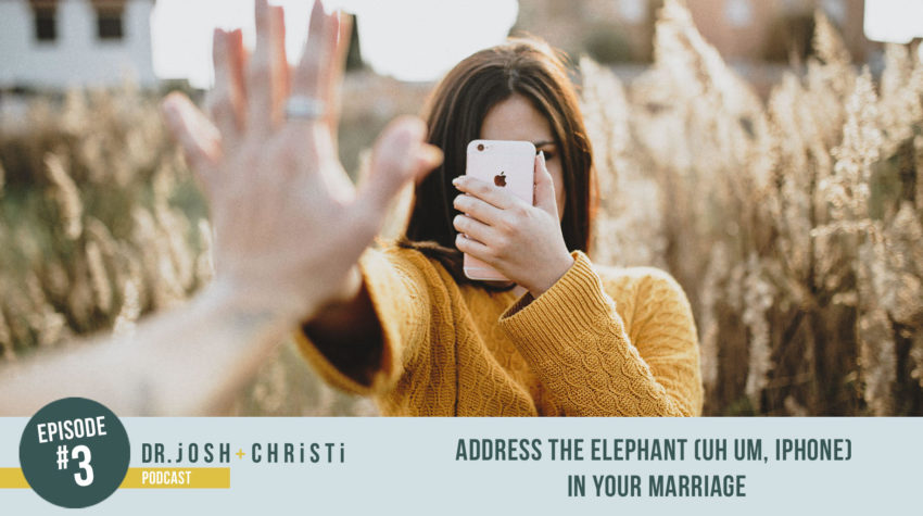 #3: Addressing the Elephant (uh um, iPhone) in Your Marriage