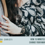 #9: How 15 Minutes Can Change Your Marriage