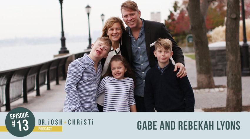 #13: Perfectionism, Presence + Raising Kids to be Human with Gabe + Rebekah Lyons