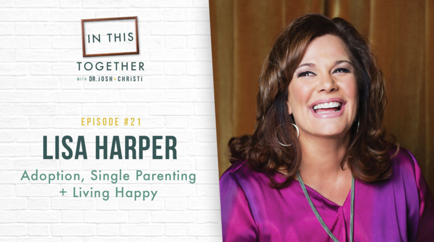 #21: Lisa Harper–Adoption, Single Parenting, and Living Happy!