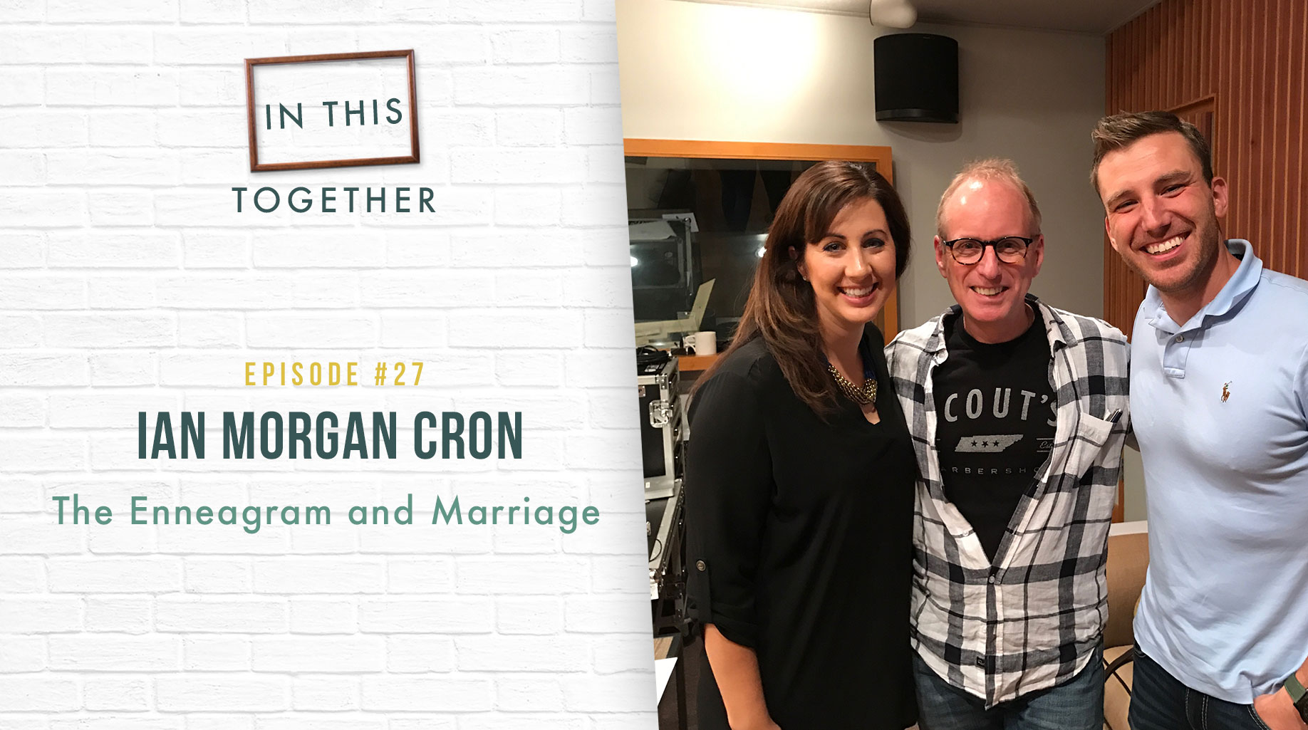 27: The Enneagram and Marriage with Ian Morgan Cron - Dr