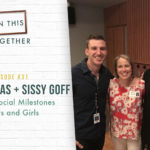 #31: The Core Social Milestones of Boys and Girls with David Thomas & Sissy Goff