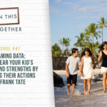 #47: Screaming Data–How to Hear Your Kid's Passions and Strengths By Observing Their Actions with Frank Tate