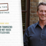 #53: Dr. John Townsend: How to Not Raise Entitled Kids