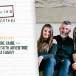 #57: Christine Caine–Living on a Faith Adventure as a Family