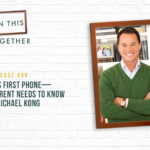 #59: My Child's First Phone–What Parents Need to Know with Michael Kong