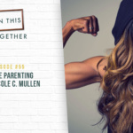 #55: Single Parenting with Nicole C. Mullen