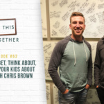 #62: How to Budget, Think About and Teach Your Kids About Money with Chris Brown