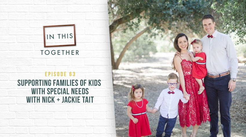 #63: Supporting Families of Kids with Special Needs with Nick + Jackie Tait