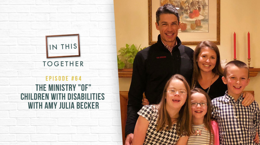 "#64: The Ministry ""of"" Children with Disabilities with Amy Julia Becker"