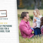 #70: Spiritually Preparing Your Kids for a New School Year