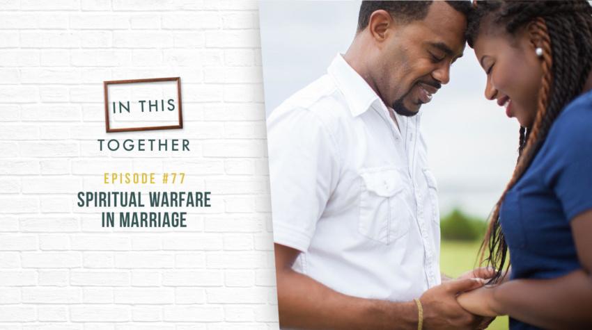 #77: Spiritual Warfare in Marriage
