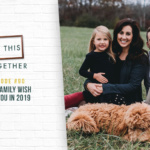 #90: Our Family Wish for You in 2019