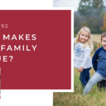 #92: What Makes Your Family Unique?