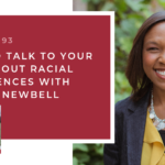 #93: How to Talk to Your Kids About Racial Differences with Trillia Newbell