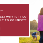 #94: Marriage: Why Is It So Difficult to Connect?