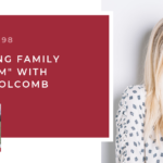 "#98: Creating Family ""Rhythm"" with Ellie Holcomb"