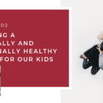 #102: Becoming a Spiritually and Emotionally Healthy Parent for our Kids