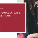 #109: An Emotionally Safe Marriage Part I