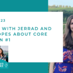 #123: A Story with Jerrad and Leila Lopes about Core Decision #1