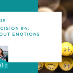 #128: Core Decision #4 — Talk About Emotions