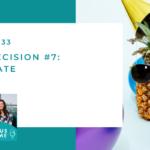 #133: Core Decision #7: Celebrate