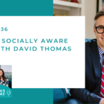 #136: Raising Socially Aware Boys with David Thomas