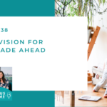 #138: Family Vision for the Decade Ahead