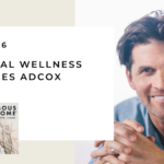 156. Emotional Wellness with Miles Adcox