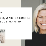 157. Kids, Food, & Exercise with Noelle Martin
