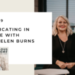 159. Communicating in Marriage with John and Helen Burns