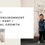 161. Growth Environment for Kids: Part 1 Emotional Growth
