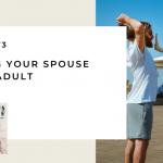 173: Treating Your Spouse Like an Adult