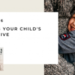 176. Bringing Your Child's Heart Alive