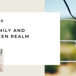 180. Your Family and the Unseen Realm
