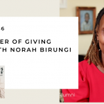186: The Power of Giving Back with Norah Birungi