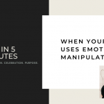 FAH in 5 Minutes: When Your Child Uses Emotion to Manipulate You