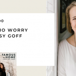 200. Girls Who Worry with Sissy Goff