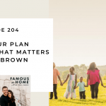 204. Trading Your Plans for a Life That Matters with Jason Brown