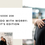 208. What Do I Do With Worry: Parent's Edition