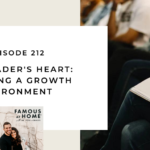 212. The Leader's Heart: Creating a Growth Environment