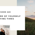 220. Taking Care of Yourself in Trying Times